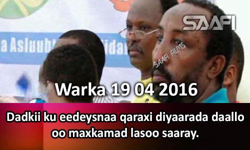 Photo of Warka 19 04 2016 Dadkii ku eedeysnaa qaraxii diyaarada Daallo oo maxkamad lasoo taagay..