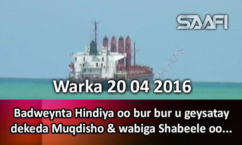 Photo of Warka 20 04 2016 Mowjadihii Badweynta Hindiya oo burbur u geysatay dekeda Muqdisho & wabiga Shebeele..