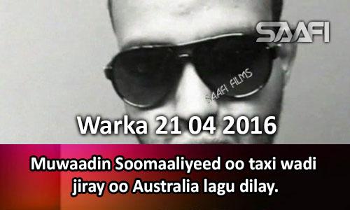 Photo of Warka 21 04 2016 Muwaadin Soomaaliyeed oo taxi wadi jiray oo Australia lagu dilay