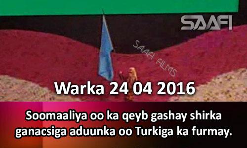 Photo of Warka 24 04 2016 Soomaaliya oo ka qeyb gashay shirka ganacsiga aduunka oo Turkiga ka furmay