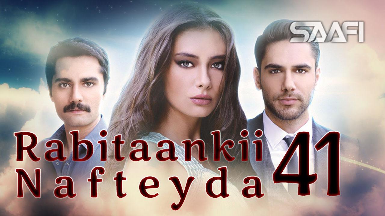 Photo of Rabitaankii Nafteyda Part 41