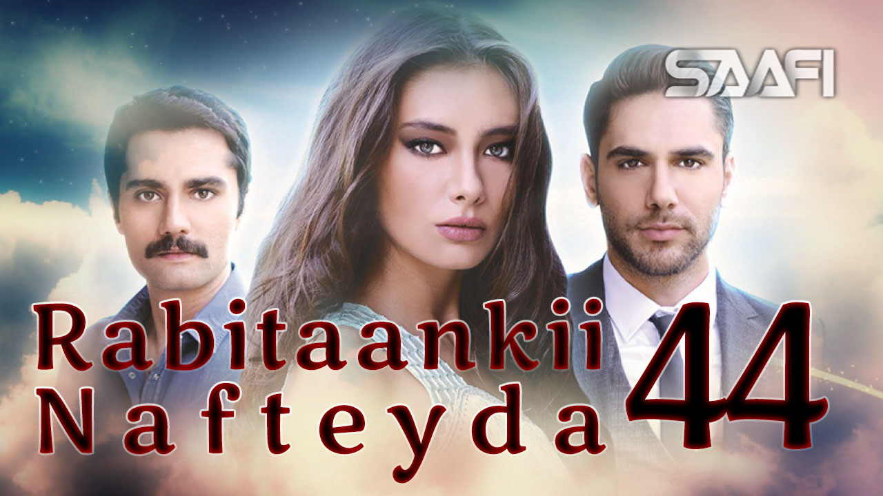 Photo of Rabitaankii Nafteyda Part 44