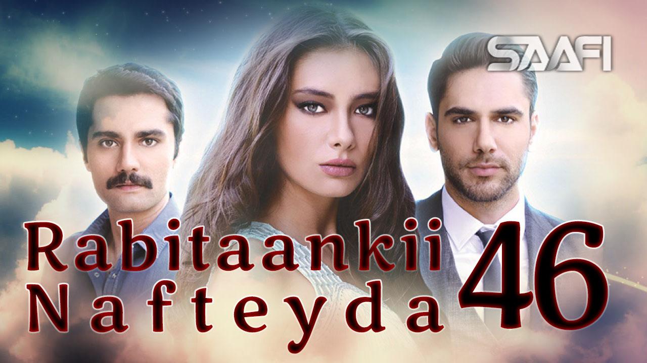 Photo of Rabitaankii Nafteyda Part 46