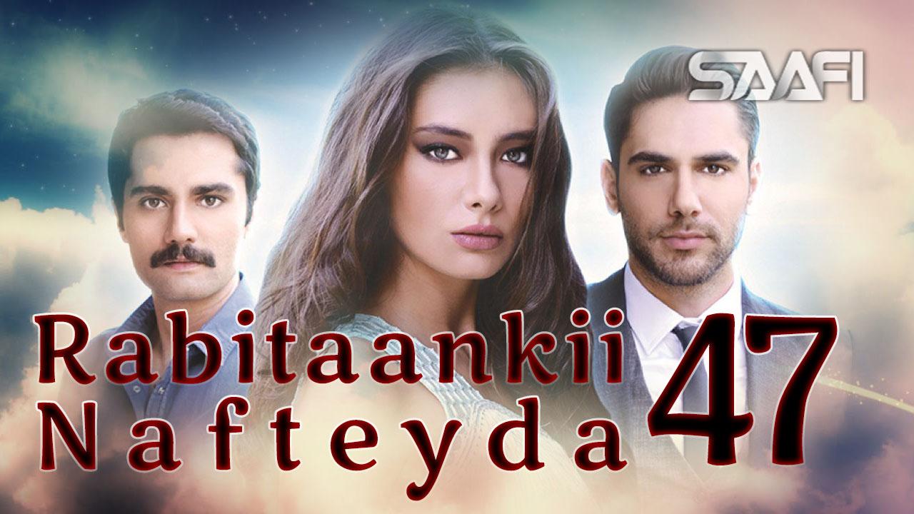 Photo of Rabitaankii Nafteyda Part 47
