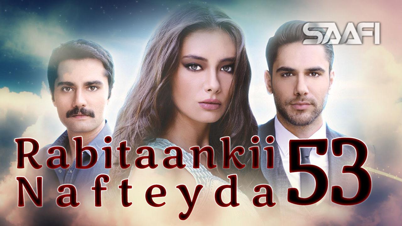 Photo of Rabitaankii Nafteyda Part 53