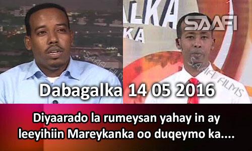 Photo of Dabagalka Wararka 14 05 2016 Diyaarado la rumeysan yahay in ay leeyihiin Mareykanka oo duqeymo kageystay meel ku dhow Afgooye.