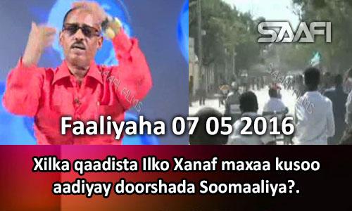 Photo of Faaliyaha Qaranka 07 05 2016 Xilka qaadista Ilko Xanaf maxaa kusoo aadiyay doorashada Soomaaliya?.