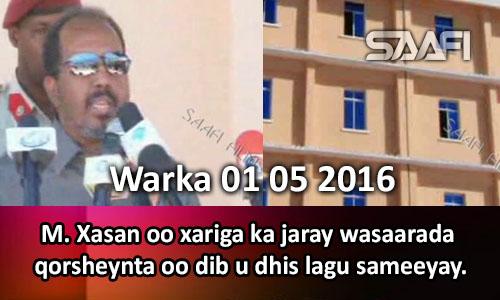 Photo of Warka 01 05 2016 Madaxweyne Xasan oo xariga ka jaray wasaarada qorsheynta oo dib u dhis lagu sameeyay