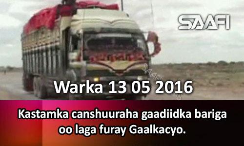 Photo of Warka 13 05 2016 Kastamka canshuuraha gaadiidka bariga oo laga furay Gaalkacyo.