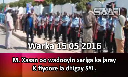 Photo of Warka 15 05 2016 M. Xasan oo xariga ka jaray wadooyin & fiyoore la dhigay SYL.