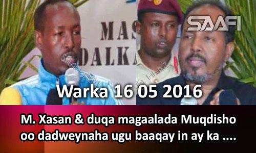 Photo of Warka 16 05 2016 M. Xasan & duqa magaalada Muqdisho oo shacabka ugu baaqay in ay ka qeyb qaataan dib u dhiska.