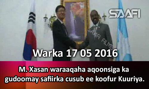 Photo of Warka 17 05 2016 M. Xasan oo waraaqihiisa aqoonsiga ka gudoomay safiirka cusub ee koofur Kuuriya.