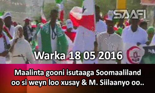 Photo of Warka 18 05 2016 Maalinta gooni isutaaga Soomaaliland oo si weyn loo xusay & M. Siilaanyo oo..