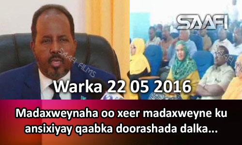 Photo of Warka 22 05 2016 Madaxweynaha oo xeer madaxweyne ku ansixiyay qaabka doorashada