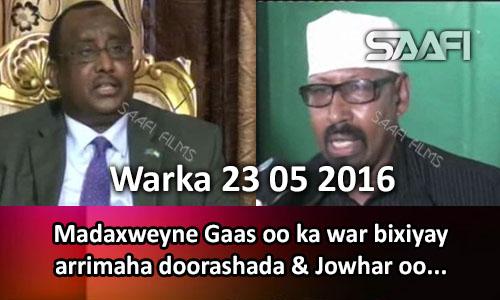 Photo of Warka 23 05 2016 Madaxweyne Gaas oo ka war bixiyay doorashada & Jowhar oo..