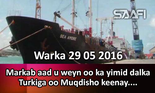 Photo of Warka 29 05 2016 Markab aad u weyn oo ka yimid dalka Turkiga ayaa Muqdisho keenay shixnad…