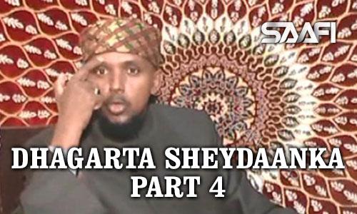 Photo of Dhagarta Sheydaanka Part 4 Sheekh Kenyawi