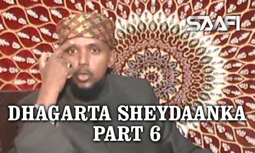 Photo of Dhagarta Sheydaanka Part 6 Sheekh Kenyawi