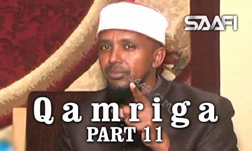 Photo of Qamriga Part 11 Dhagarta Sheydaanka Sheekh Maxamed Kenyawi.