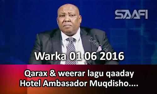 Photo of Warka 01 06 2016 Qarax & weerar lagu qaaday Hotel Ambasador Muqdisho..