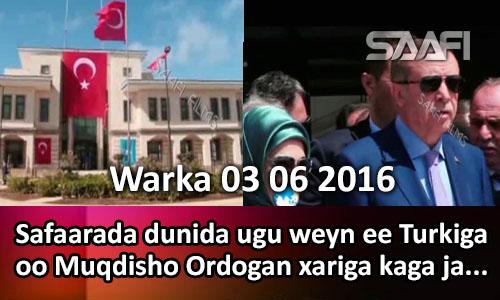 Photo of Warka 03 06 2016 Safaarada dunida ugu weyn ee Turkiga oo Ordogan Muqdisho xariga kajaray.