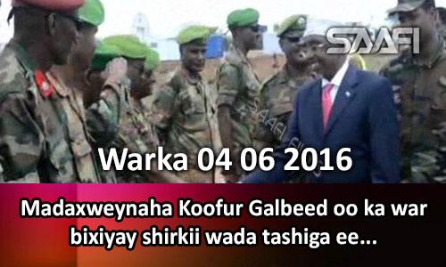 Photo of Warka 04 06 2016 Madaxweynaha Koofur Galbeed oo ka warbixiyay shirkii wadatashiga ee…