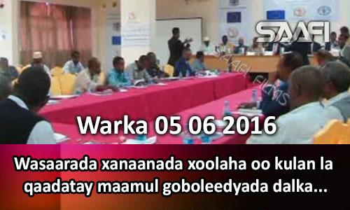 Photo of Warka 05 06 2016 Wasaarada xanaanada xoolaha oo kulan la qaadatay maamul goboleedyada dalka