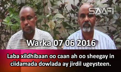 Photo of Warka 07 06 2016 Laba xildhibaan oo caan ah oo sheegay in ciidamada dowlada ay jirdil ugeysteen.