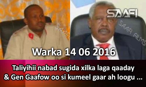 Photo of Warka 14 06 2016 Taliyihii nabad sugida oo xilka laga qaaday & Gen. Gaafow oo si kumeel gaar ah.
