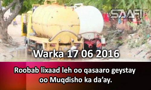 Photo of Warka 17 06 2016 Roobab lixaad leh oo qasaaro geystay oo Muqdisho ka da'ay.