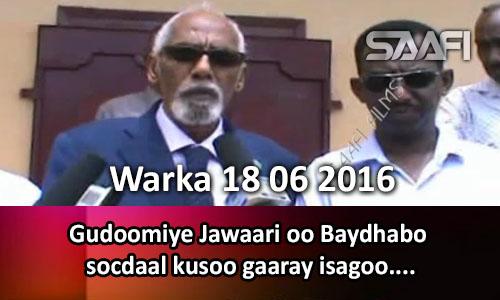 Photo of Warka 18 06 2016 Gudoomiye Jawaari oo Baydabo socdaal kusoo gaaray isagoo kulamo la…