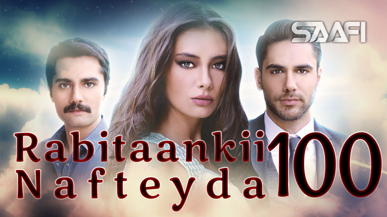 Photo of Rabitaankii Nafteyda Part 100
