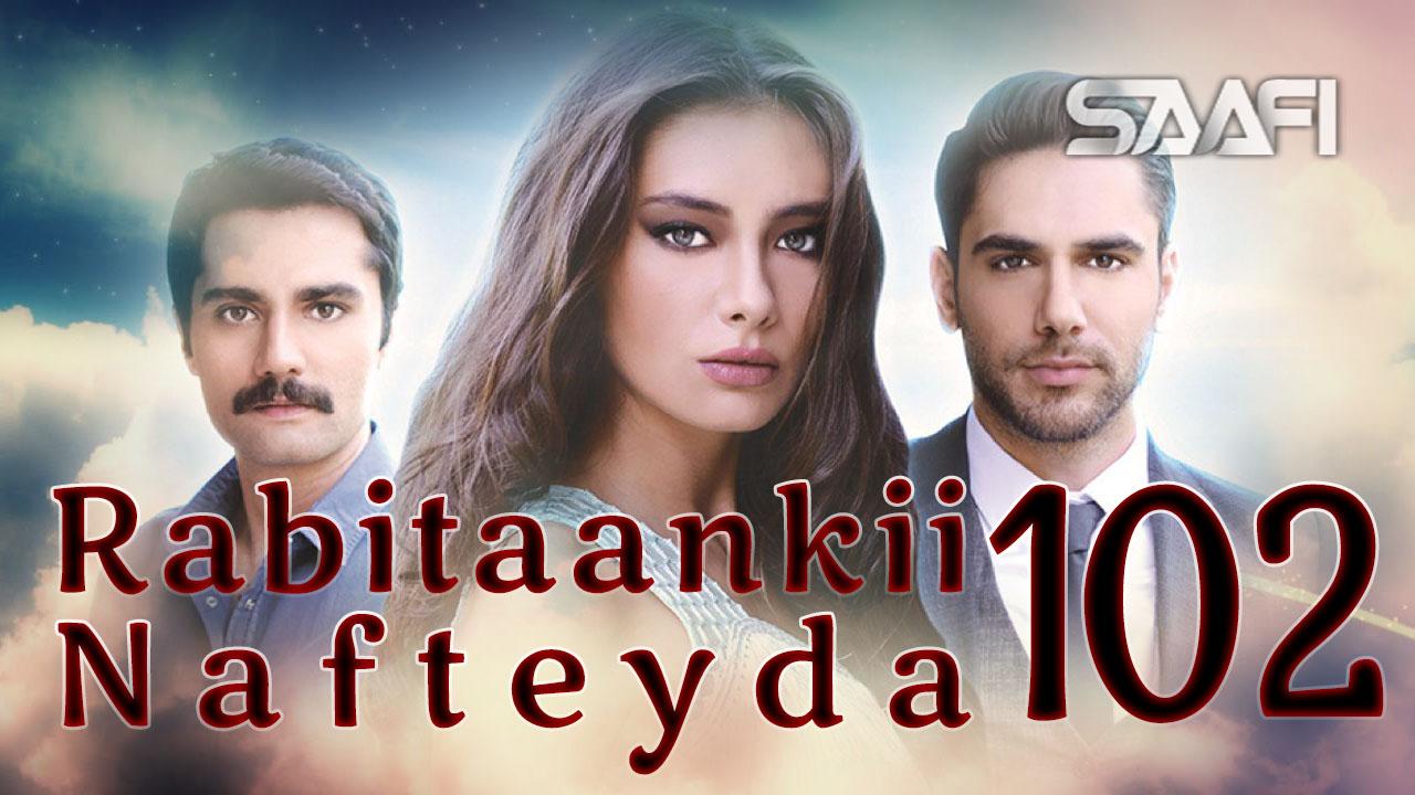 Photo of Rabitaankii Nafteyda Part 102