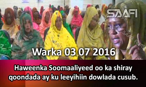 Photo of Warka 03 07 2016 Haweenka Soomaaliyeed oo ka shiray qoondada ay kuleeyihiin dowlada.