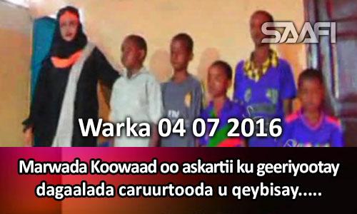 Photo of Warka 04 07 2016 Marwada koowaad oo askartii ku geeriyootay dagaalada caruurtooda u…