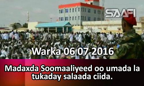 Photo of Warka 06 07 2016 Madaxda Soomaaliyeed oo umada la tukaday salaada ciida.