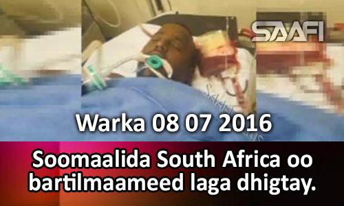 Photo of Warka 08 07 2016 Soomaalida South Africa oo bartilmaameed laga dhigtay.