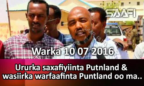Photo of Warka 10 07 2016 Ururka saxafiyiinta Puntlad & wasiirka warfaafinta oo arrintooda max…