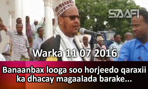 Photo of Warka 11 07 2016 Banaanbax looga soo horjeedo qaraxii ka dhacay magaalada barakeysan ee..