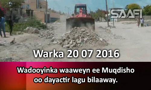 Photo of Warka 20 07 2016 Wadooyinka waaweyn ee Muqdisho oo dayactir lagu bilaabay.