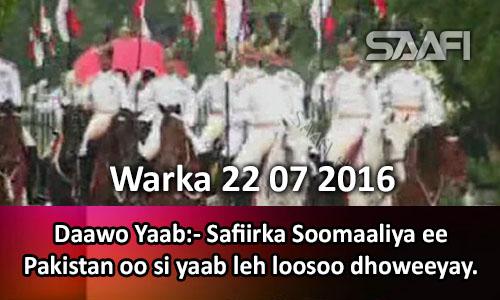 Photo of Warka 22 07 2013 Safiirka Soomaaliya ee Pakistan oo si yaab leh loosoo dhoweeyay.