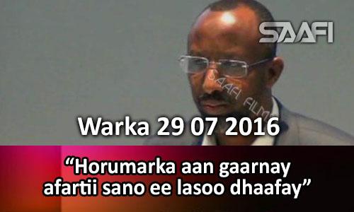 Photo of Warka 29 07 2016 Horumarka aan gaarnay afartii sano ee lasoo dhaafay.