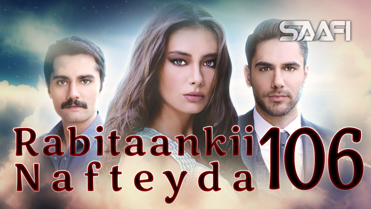 Photo of Rabitaankii Nafteyda Part 106