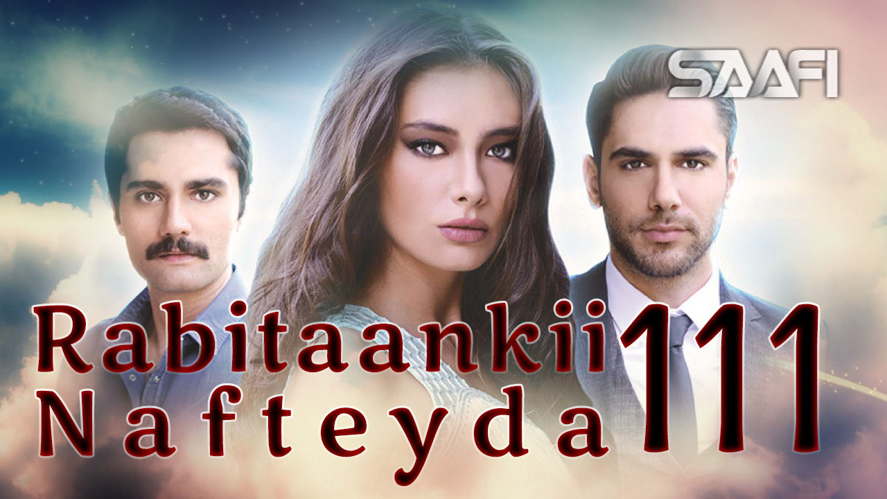 Photo of Rabitaankii Nafteyda Part 111