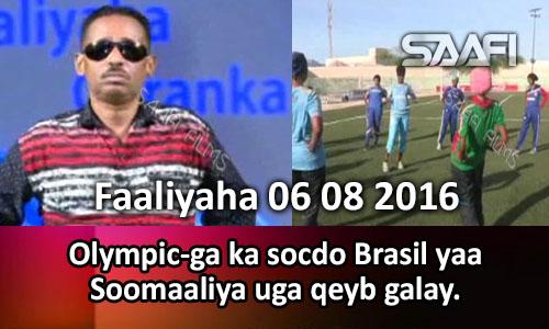 Photo of Faaliyaha Qaranka 06 08 2016 Olypic-ga ka socda Brasil yaa Soomaaliya uga qeyb galay.