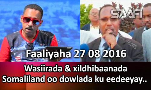 Photo of Faaliyaha Qaranka 27 08 2016 Wasiirada & xildhibaanada Somaliland oo dowlada ku eedeeyay.