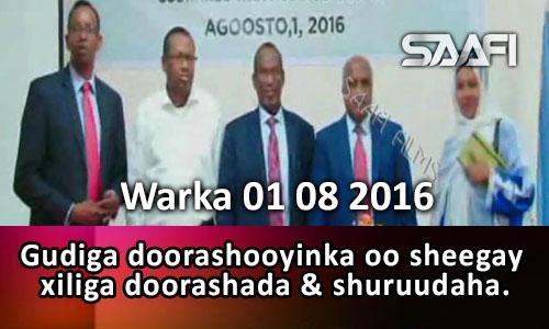 Photo of Warka 01 08 2016 Gudiga doorashooyinka oo sheegay waqtiga doorashada & shuruudaha.