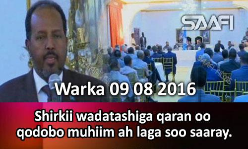 Photo of Warka 09 08 2016 Shirkii wadatashiga qaran oo qodobo muhiim ah laga soo saaray.