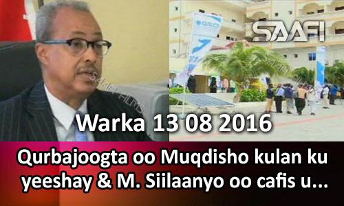 Photo of Warka 13 08 2016 Qurbajoogta oo kulan Muqdisho kuyeeshay & M. Siilaanyo oo cafis…