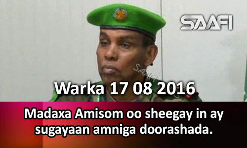 Photo of Warka 17 08 2016 Madaxa Amisom oo sheegay in ay sugayaan amniga doorashada.